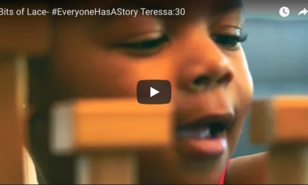 Bits of Lace #EveryoneHasAStory Teresa :30 Video